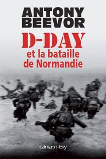 D-Day et la Bataille de Normandie, un ouvrage à lire
