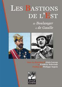Livre militaire de rentrée : « Les bastions de l'Est : de Boulanger à de Gaulle »