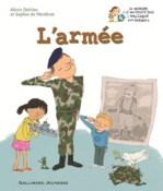"""Prix Valmy 2012 : """"L'Armée"""" dans la collection """"Le monde d'aujourd'hui expliqué aux enfants"""" chez Gallimard Jeunesse"""